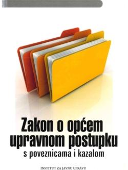 Institut za javnu upravu Zakon o opcem upravnom postupku