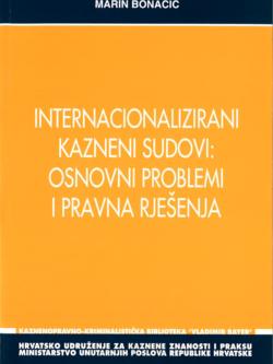 Bonacic M. Internacionalizirani kazneni sudovi osnovni problemi i pravna rjesenja 1