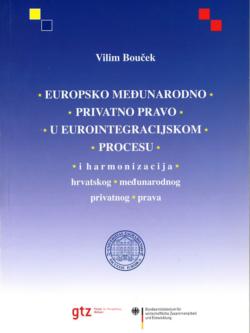Boucek V. Europsko medunarodno privatno pravo u eurointegracijskom procesu i harmonizacija hrvatskog medunarodnog privatnog prava 1