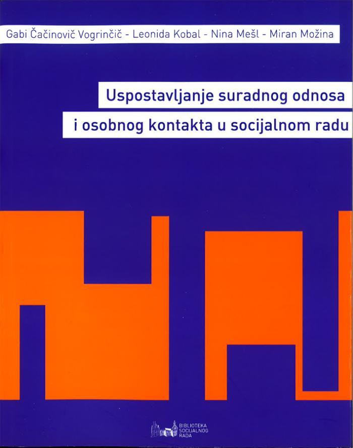 Cacinovic Vogrincic G. Uspostavljanje suradnog odnosa i osobnog kontakta u socijalnom radu 1