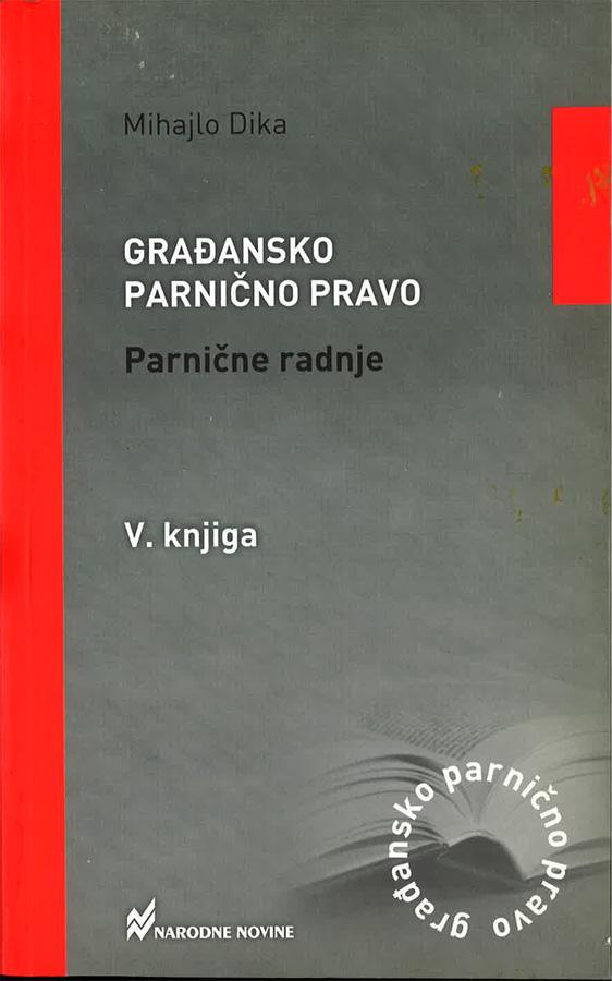 Dika M. Gradansko parnicno pravo parnicne radnje 1