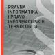 Dragicevic D. Pravna informatika i pravo informacijskih tehnologija 1