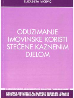 Ivancevic E. Oduzimanje imovinske koristi stecene kaznenim djelom 1
