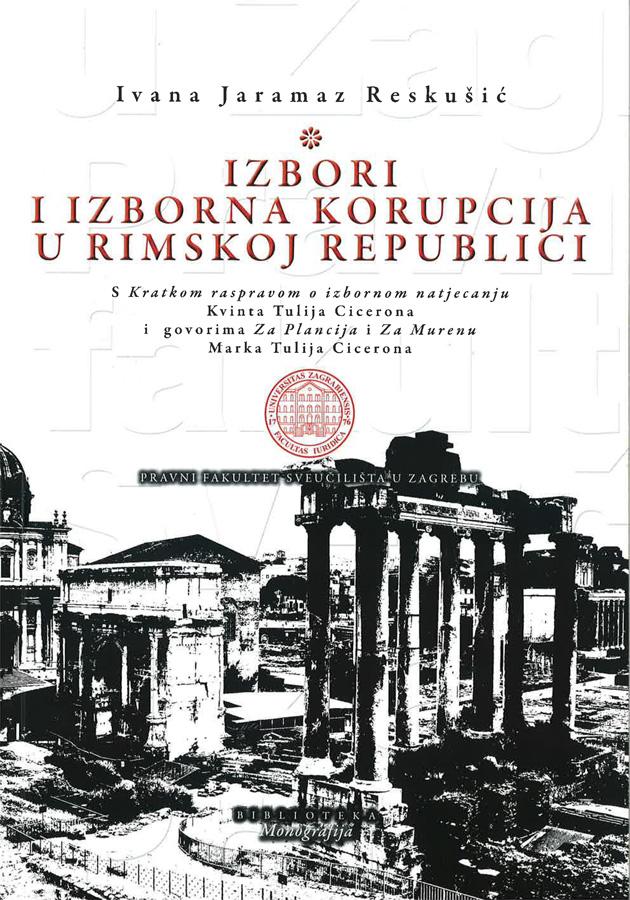 Jaramaz Reskusic I. Izbori i izborna korupcija u Rimskoj republici 1
