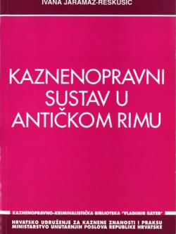 Jaramaz Reskusic I. Kaznenopravni sustav u antickom Rimu 1