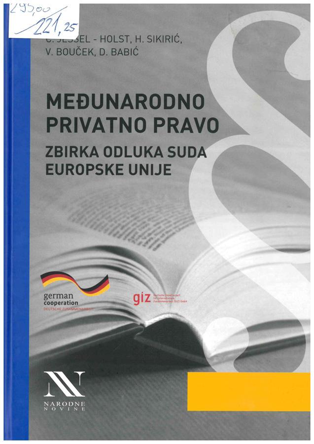 Jessel Holst G. Sikiric H. Boucek V. Babic D. Medunarodno privatno pravo zbirka odluka Suda Europske unije 1