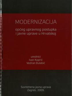 Kopric I. Modernizacija opceg upravnog postupka i javne uprave u Hrvatskoj 1