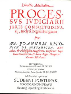 Kostajnicki Kitonic I. Metodicna uputa u sudbeni postupak po obicajnom pravu slavnoh Ugarskoh kraljevstva 1