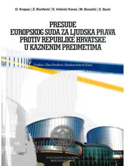 Krapac D. Presude Europskog suda za ljudska prava protiv Republike Hrvatske u kaznenim predmetima 1