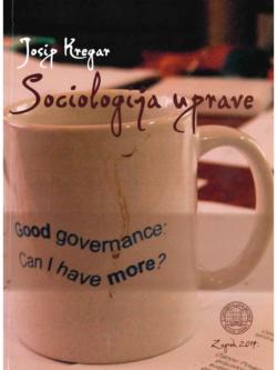 Kregar J. Sociologija uprave 1