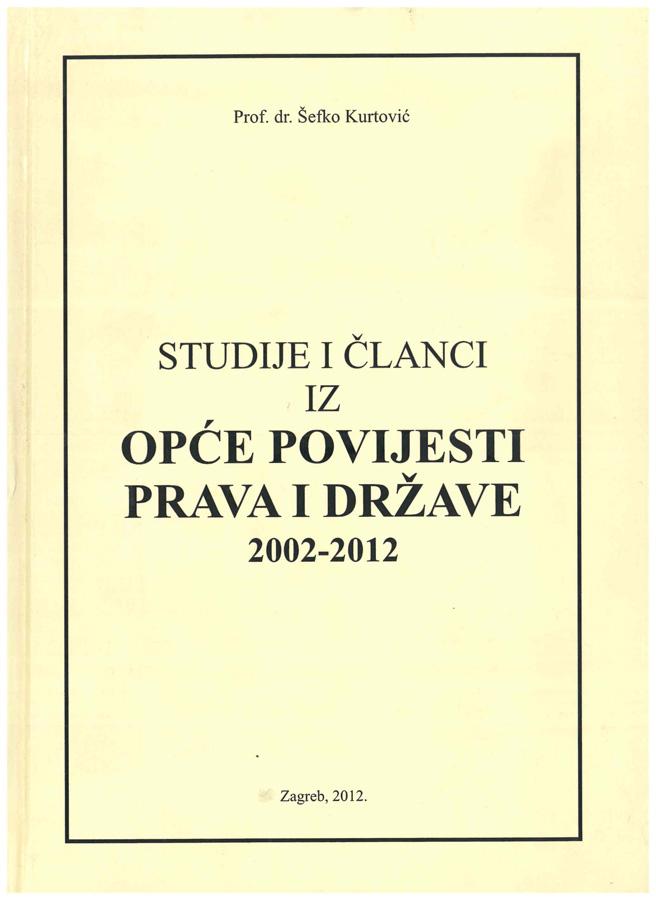 Kurtovic S. Studije i clanci iz opce povijesti prava i drzave 2002 2012 1
