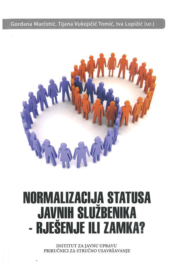 Marcetic G. Vukojicic Tomic T. Lopizic I. ur. Normalizacija statusa javnih sluzbenika rjesenje ili zamka 1