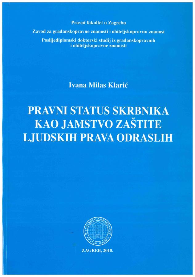 Milas Klaric I. Pravni status skrbnika kao jamstvo zastite ljudskih prava odraslih 1