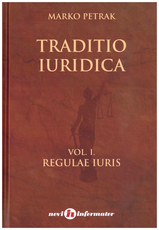 Petrak M. Traditio Iuridica vol. I. Regulae Iuris 1