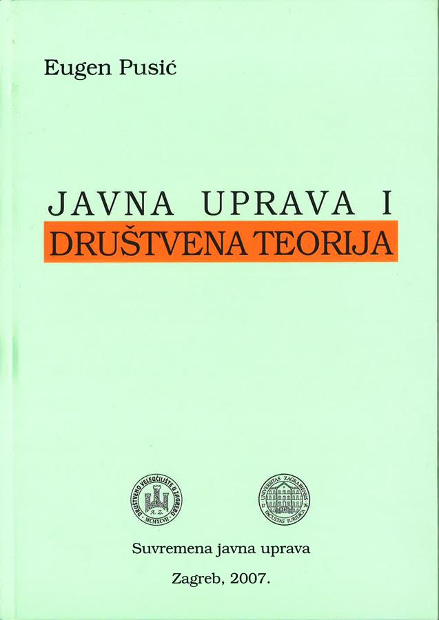 Pusic E. Javna uprava i drustvena teorija 1