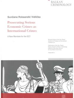 Roksandic Vidlicka S. Prosecuting serious economic crimes as international crimes 1