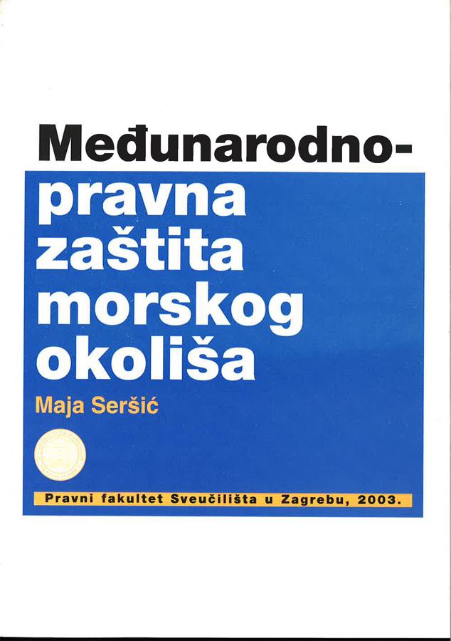 Sersic M. Medunarodnopravna zastita morskog okolisa 1