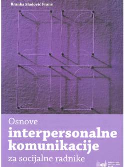 Sladovic Franz B. Osnove interpersonalne komunikacije za socijalne radnike 1