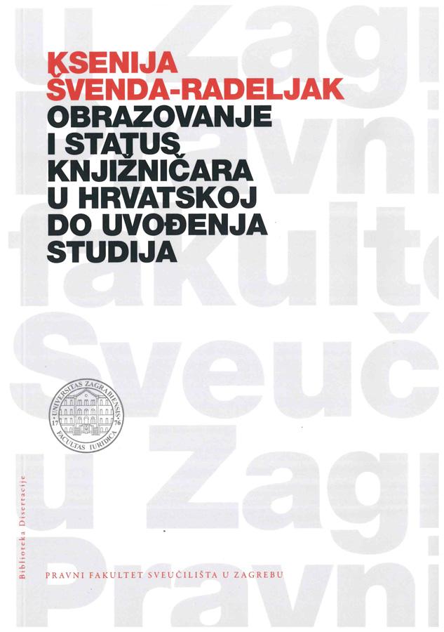 Svenda Radeljak K. Obrazovanje i status knjiznicara u Hrvatskoj do uvodjenja studija 1