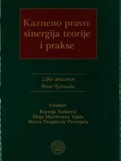 Turkovic K. Kazneno pravo sinergija teorije i prakse 1