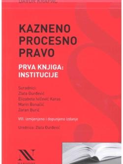 Krapac D. Kazneno procesno pravo Prva knjiga Institucije 2020.