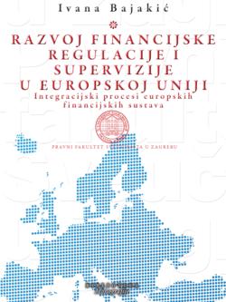 Razvoj financijske regulacije i supervizije u Europskoj Uniji